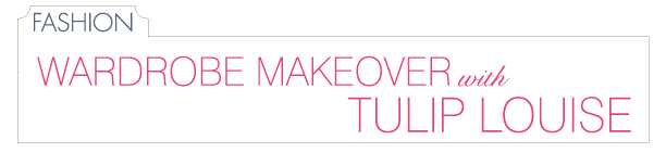 Wardrobe makeover with Tulip Louise